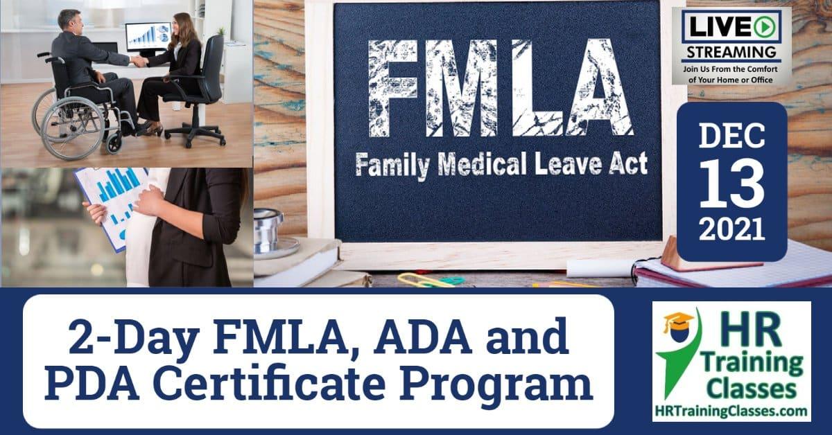 2-Day FMLA, ADA and PDA Certificate Program (Starts 12-13-2021)