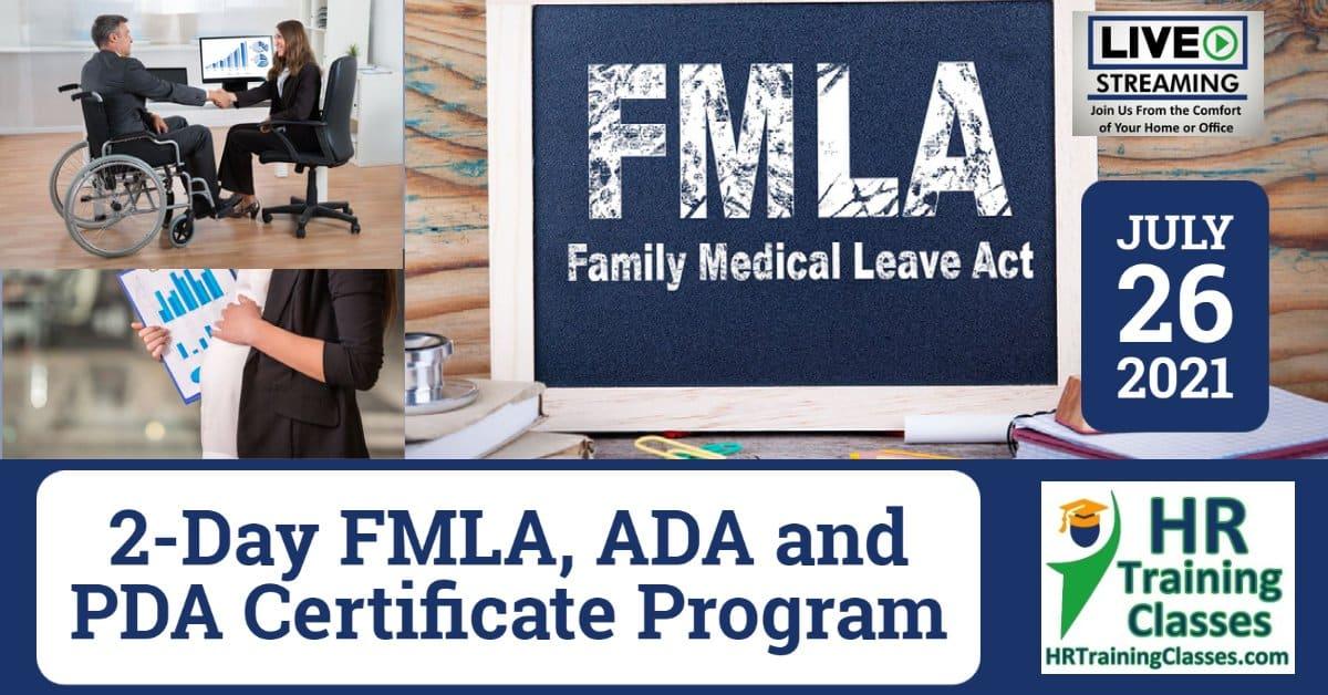 2-Day FMLA, ADA and PDA Certificate Program (Starts 7-26-2021)