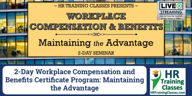 2-Day Workplace Compensation and Benefits_ Maintaining the Advantage