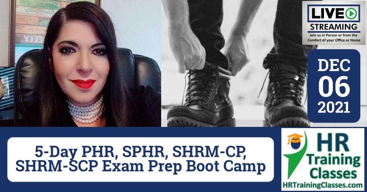HRTrainingClasses (12-6-2021) 5-Day PHR, SPHR, SHRM-CP, SHRM-SCP Exam Prep Boot Camp