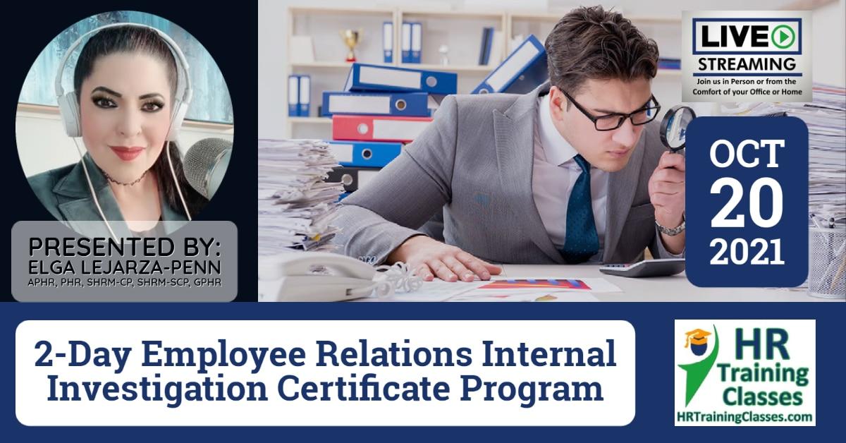(HRTrainingClasses) 2-Day Employee Relations Internal Investigation Certificate Program (Starts 10-20-2021) with Elga Lejarza-Penn