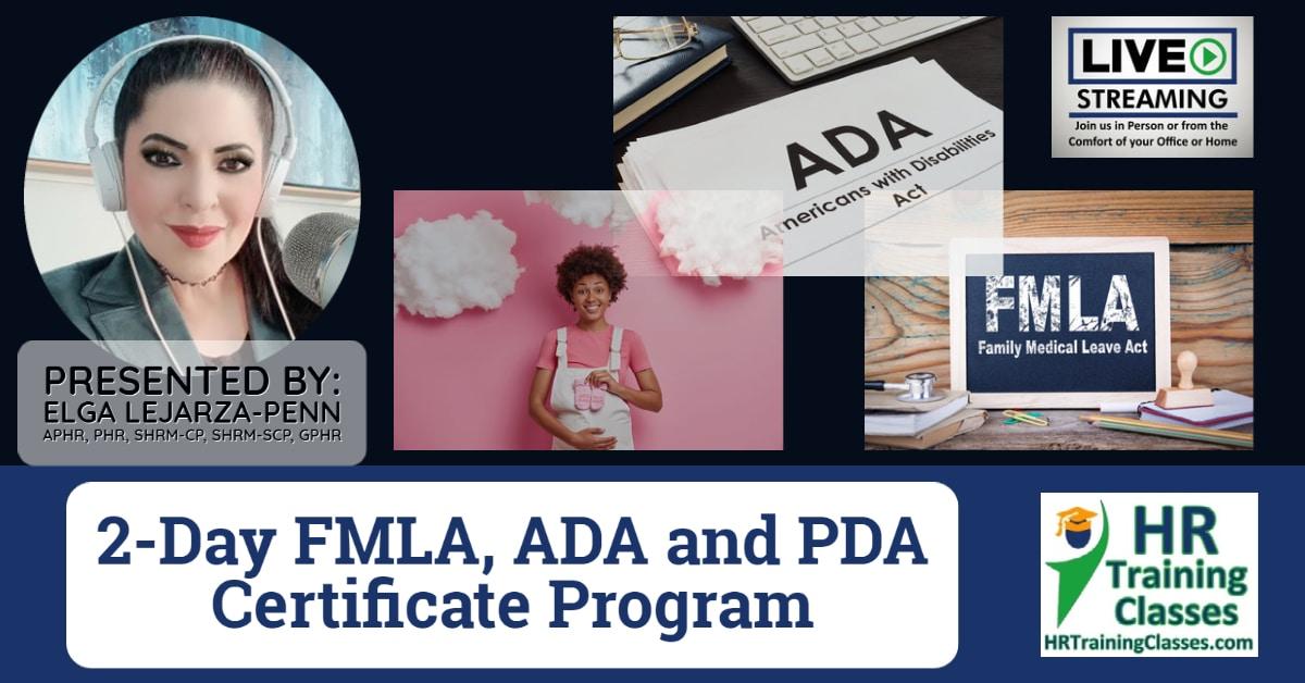 (HRTrainingClasses) 2-Day FMLA ADA PDA Certificate Program with Elga