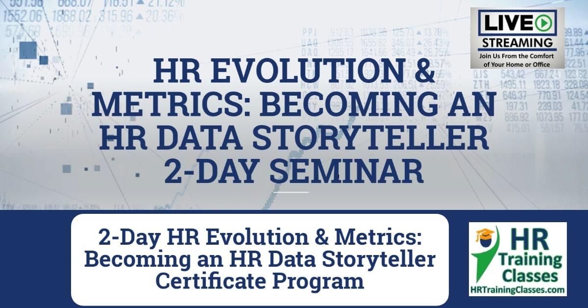 (HRTrainingClasses) 2-Day HR Evolution and Metrics Certificate Program_ Becoming an HR Data Storyteller