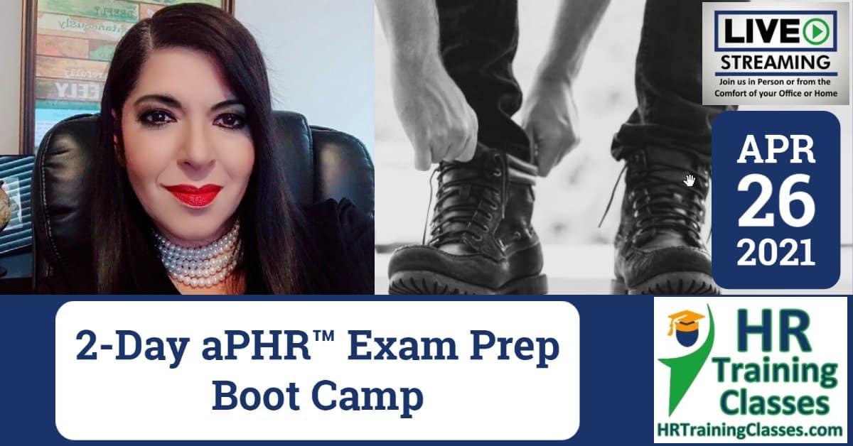 HRTrainingClasses (4-26-2021) 2-Day aPHR Exam Prep Boot Camp