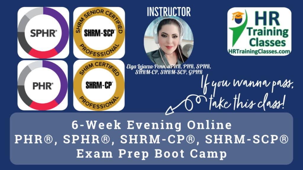 HRTrainingClasses 6-Week PHR, SPHR, SHRM-CP, SHRM-SCP Exam Prep Boot Camp