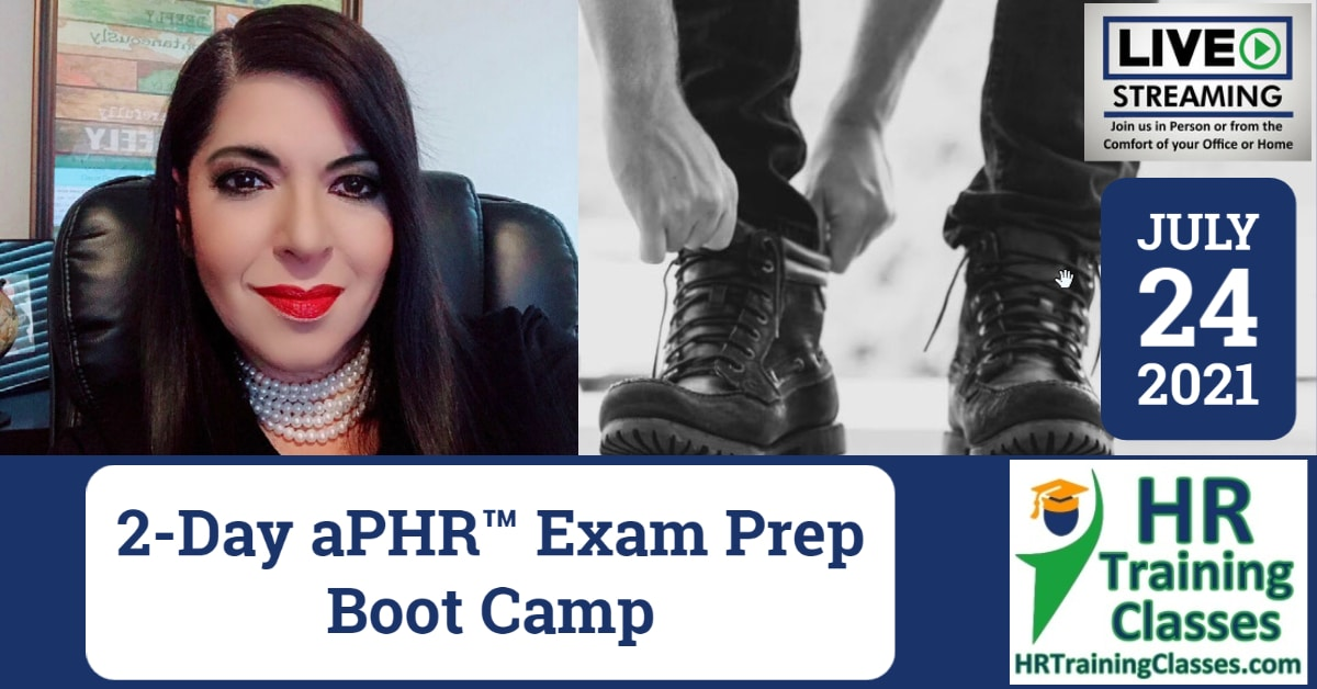 HRTrainingClasses (7-24-2021) 2-Day aPHR Exam Prep Boot Camp