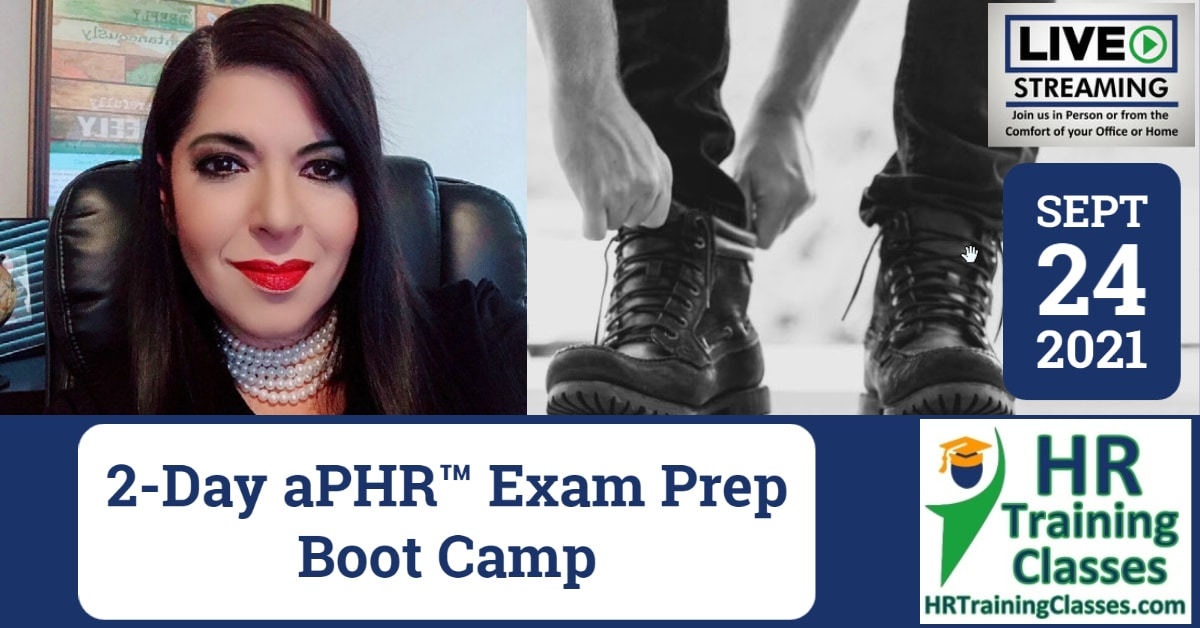HRTrainingClasses (9-24-2021) 2-Day aPHR Exam Prep Boot Camp