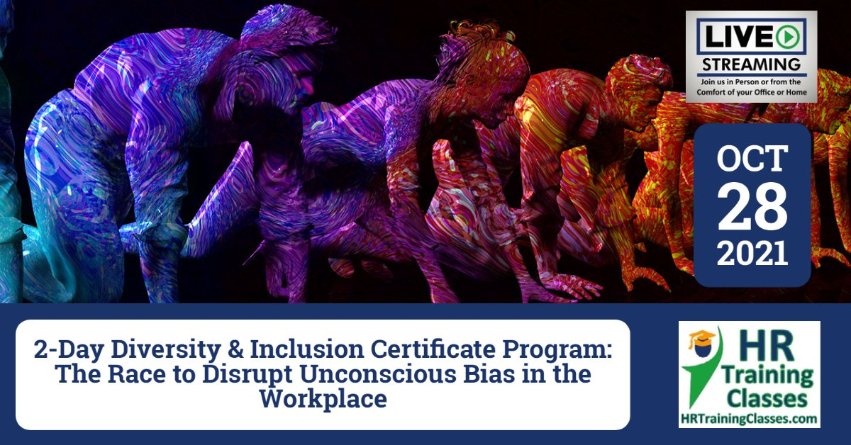 (HRTrainingClasses) Diversity and Inclusion in the Workplace Certificate Program 10-28-2021