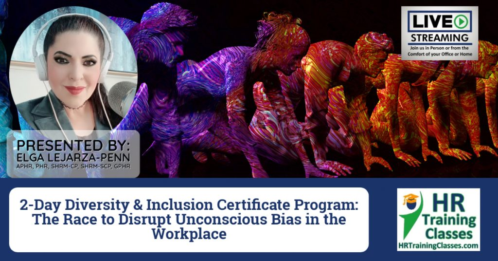 (HRTrainingClasses) Diversity and Inclusion in the Workplace Certificate Program with Elga