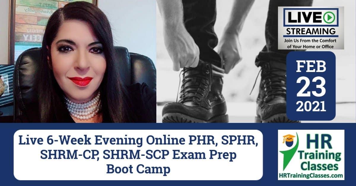 HRTrainingClasses (Starts 2-23-2021 Live Stream) 6-Week PHR, SPHR, SHRM-CP, SHRM-SCP Exam Prep Boot Camp (Starting 2-23-2021)