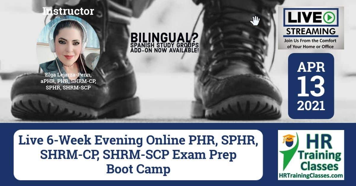 HRTrainingClasses (Starts 4-13-2021 Live Stream) 6-Week PHR, SPHR, SHRM-CP, SHRM-SCP Exam Prep Boot Camp (Starting 4-13-2021) Spanish Add-On