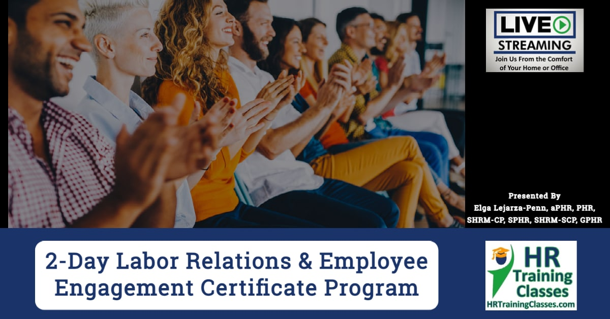 2-Day Labor Relations and Employee Engagement Certificate Program